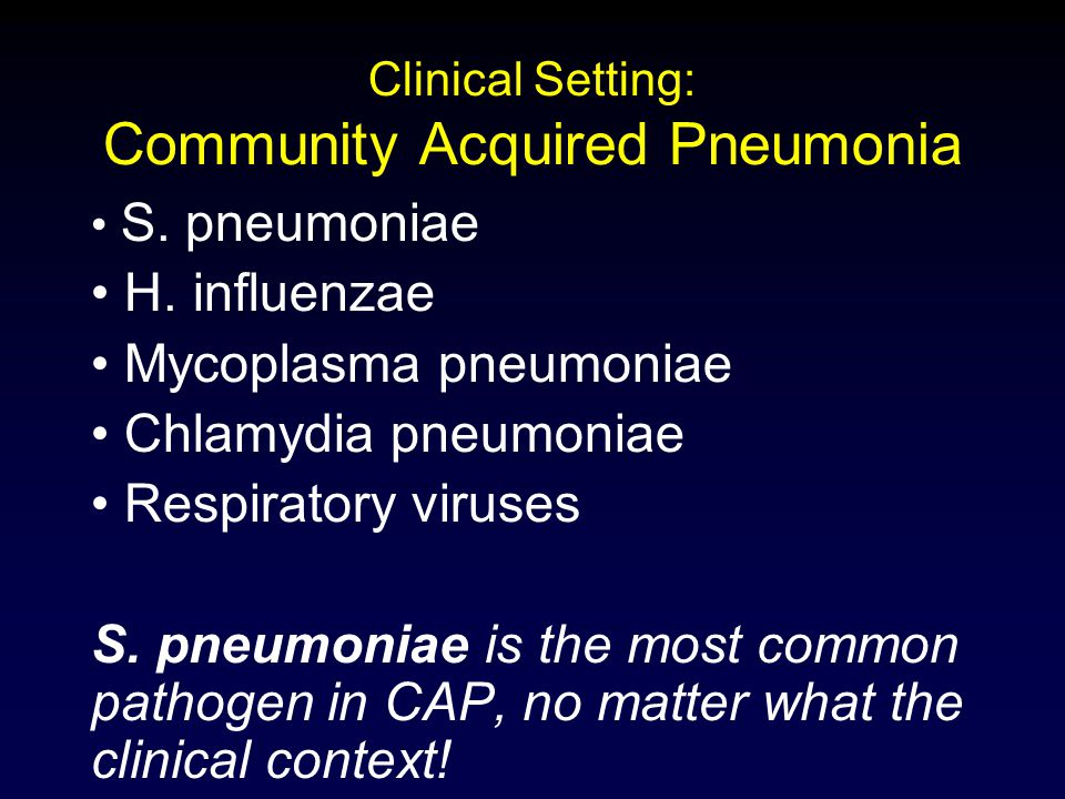 Clinical Setting: Community Acquired Pneumonia