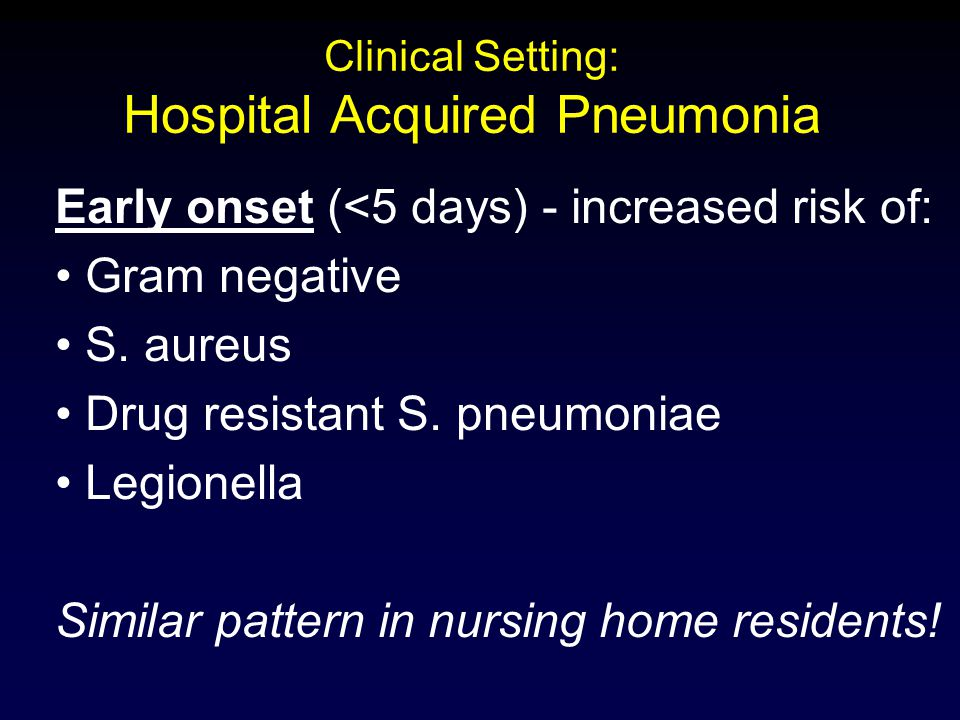 Clinical Setting: Hospital Acquired Pneumonia