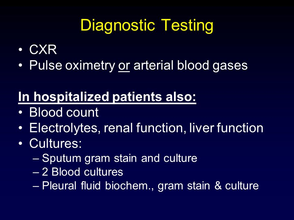 Diagnostic Testing CXR Pulse oximetry or arterial blood gases