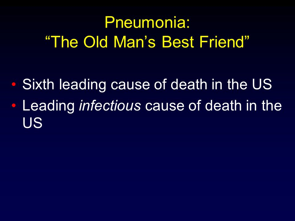 Pneumonia: The Old Man's Best Friend
