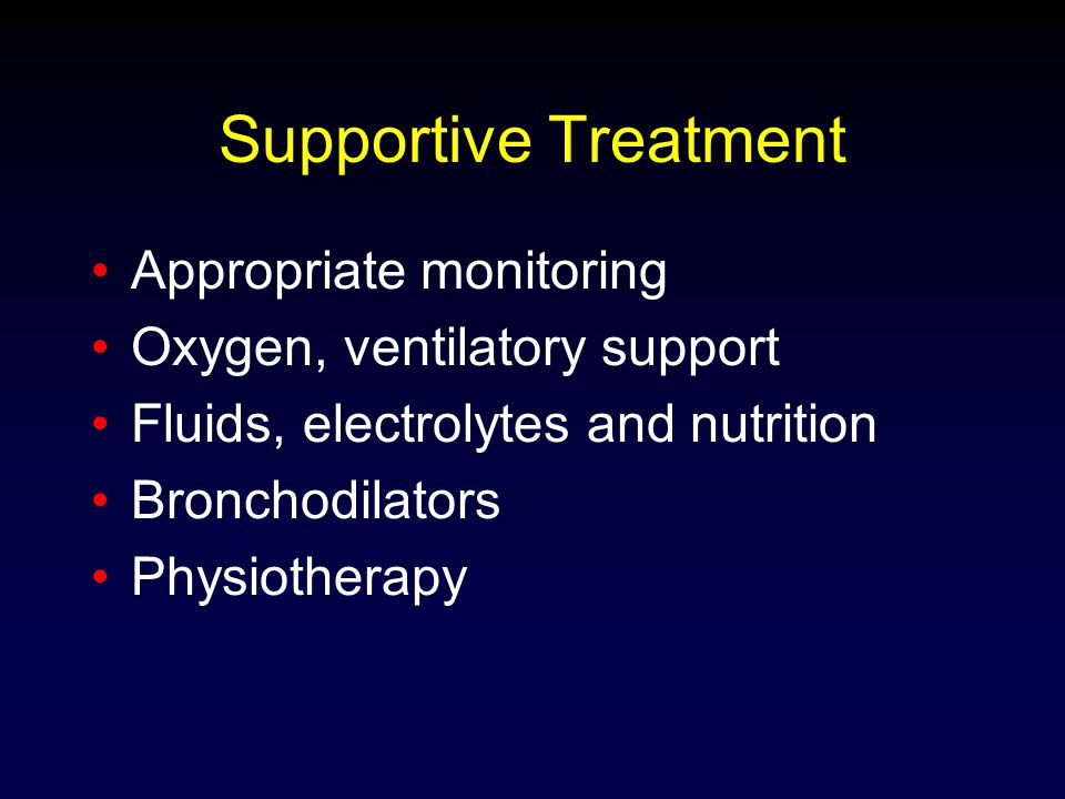 Supportive Treatment Appropriate monitoring