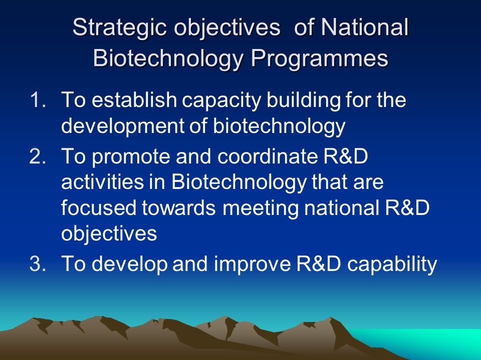 Strategic objectives of National Biotechnology Programmes