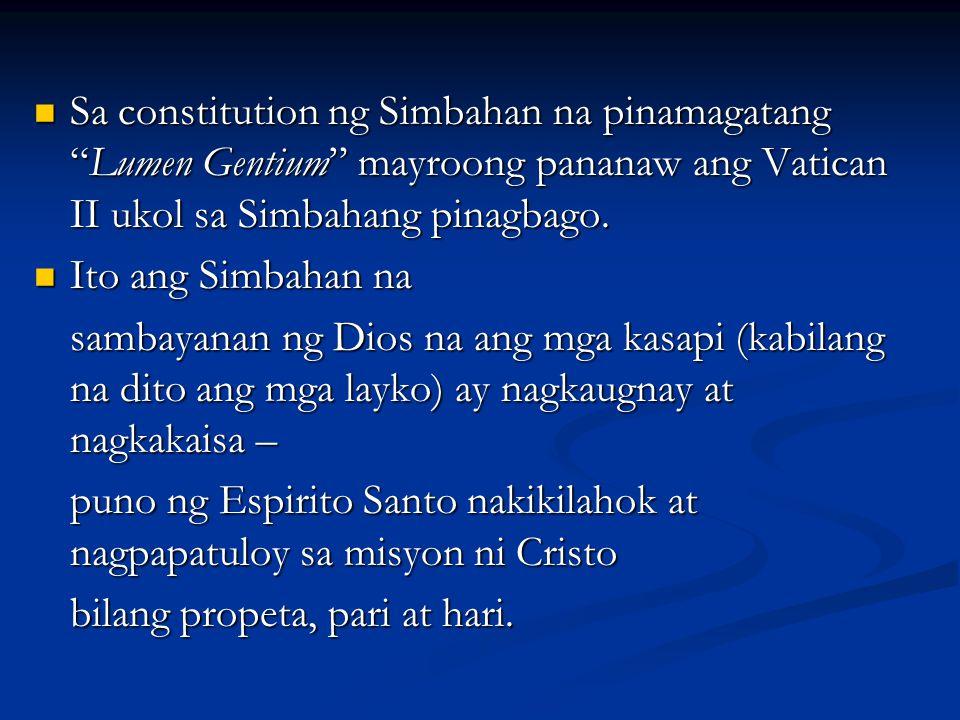 Sa constitution ng Simbahan na pinamagatang Lumen Gentium mayroong pananaw ang Vatican II ukol sa Simbahang pinagbago.