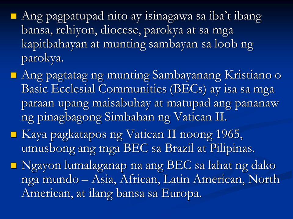 Ang pagpatupad nito ay isinagawa sa iba't ibang bansa, rehiyon, diocese, parokya at sa mga kapitbahayan at munting sambayan sa loob ng parokya.