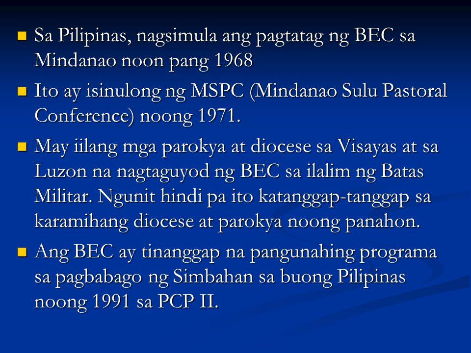 Sa Pilipinas, nagsimula ang pagtatag ng BEC sa Mindanao noon pang 1968