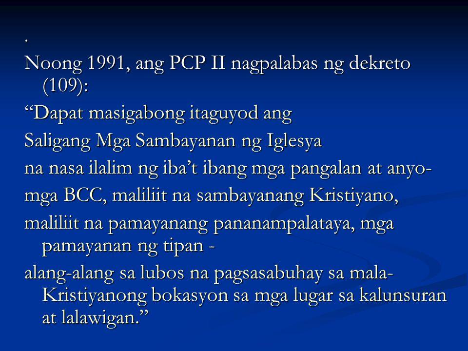 Noong 1991, ang PCP II nagpalabas ng dekreto (109):