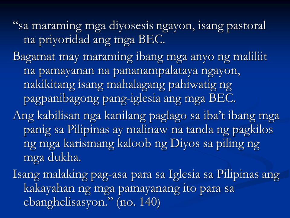 sa maraming mga diyosesis ngayon, isang pastoral na priyoridad ang mga BEC.