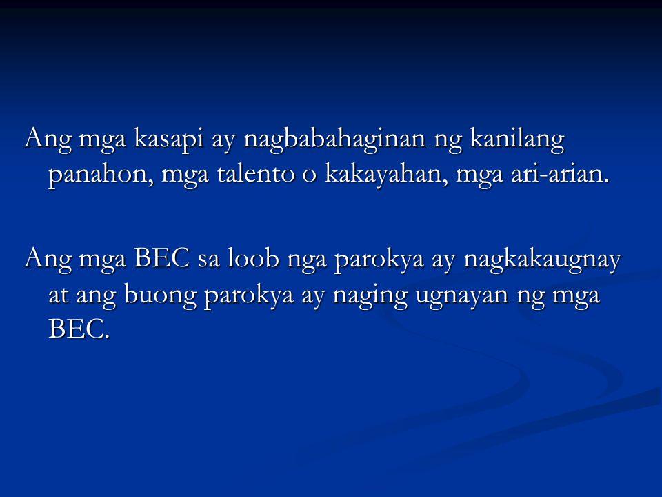 Ang mga kasapi ay nagbabahaginan ng kanilang panahon, mga talento o kakayahan, mga ari-arian.
