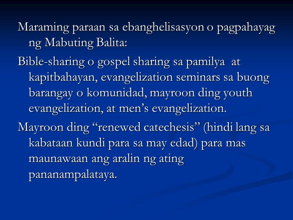 Maraming paraan sa ebanghelisasyon o pagpahayag ng Mabuting Balita: