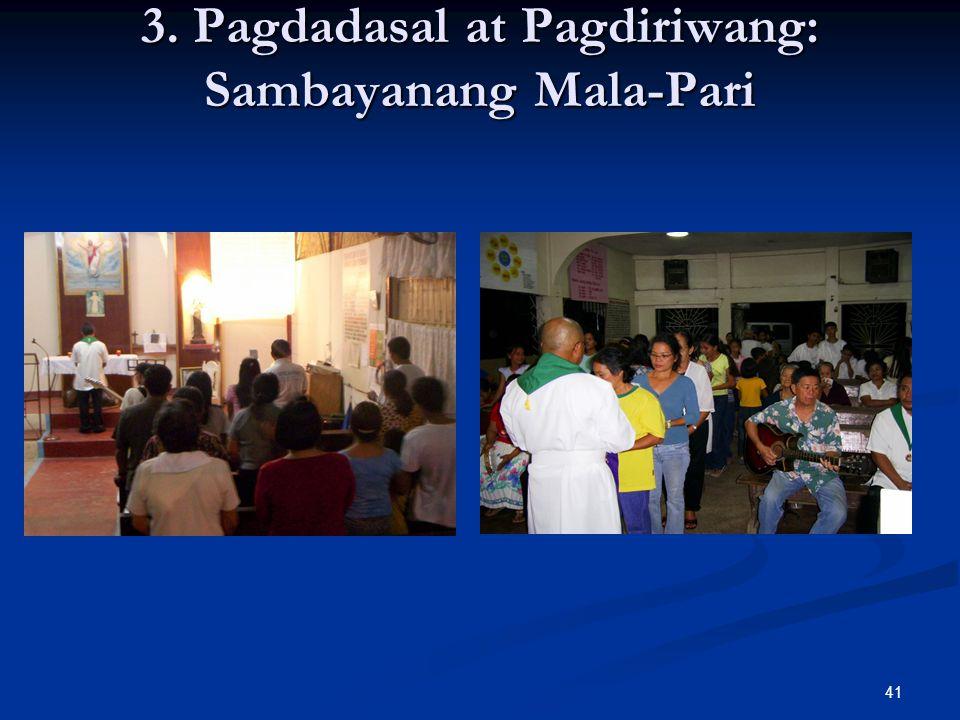 3. Pagdadasal at Pagdiriwang: Sambayanang Mala-Pari