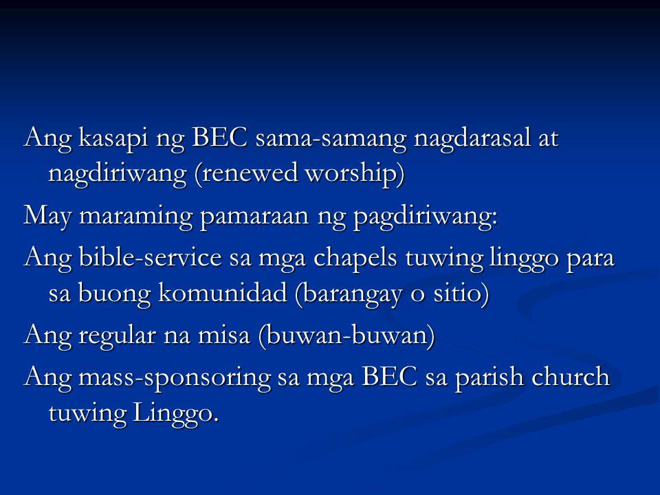 Ang kasapi ng BEC sama-samang nagdarasal at nagdiriwang (renewed worship)