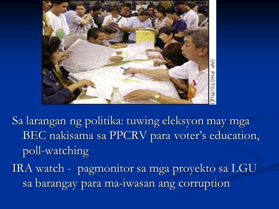Sa larangan ng politika: tuwing eleksyon may mga BEC nakisama sa PPCRV para voter's education, poll-watching
