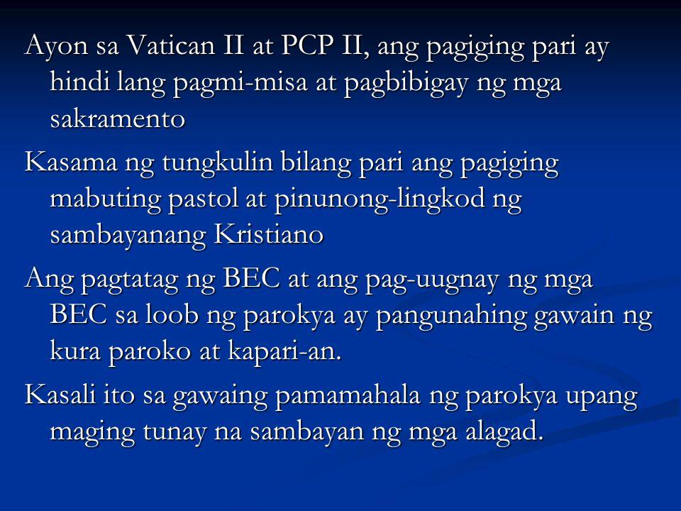 Ayon sa Vatican II at PCP II, ang pagiging pari ay hindi lang pagmi-misa at pagbibigay ng mga sakramento