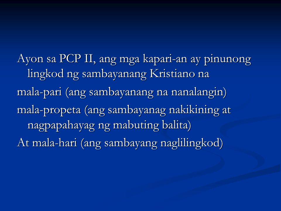 Ayon sa PCP II, ang mga kapari-an ay pinunong lingkod ng sambayanang Kristiano na
