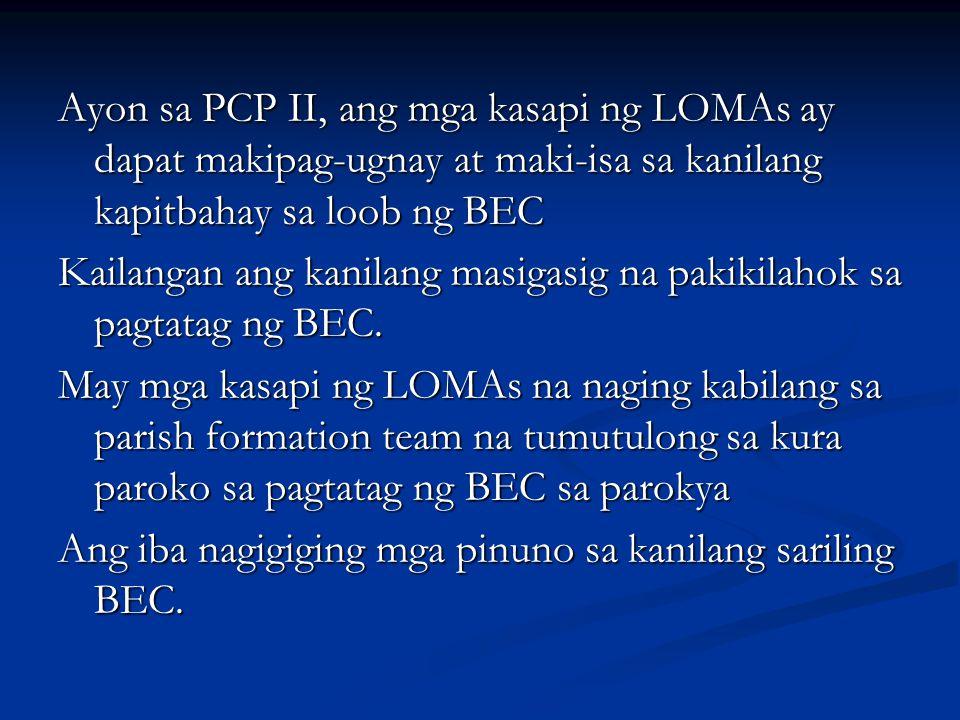 Ayon sa PCP II, ang mga kasapi ng LOMAs ay dapat makipag-ugnay at maki-isa sa kanilang kapitbahay sa loob ng BEC