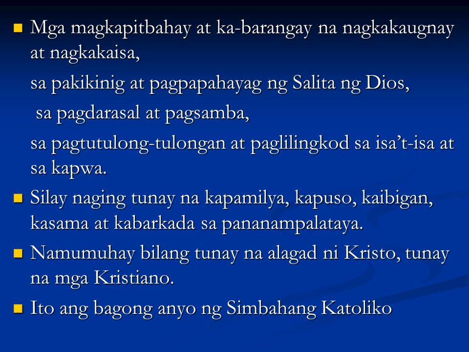 Mga magkapitbahay at ka-barangay na nagkakaugnay at nagkakaisa,