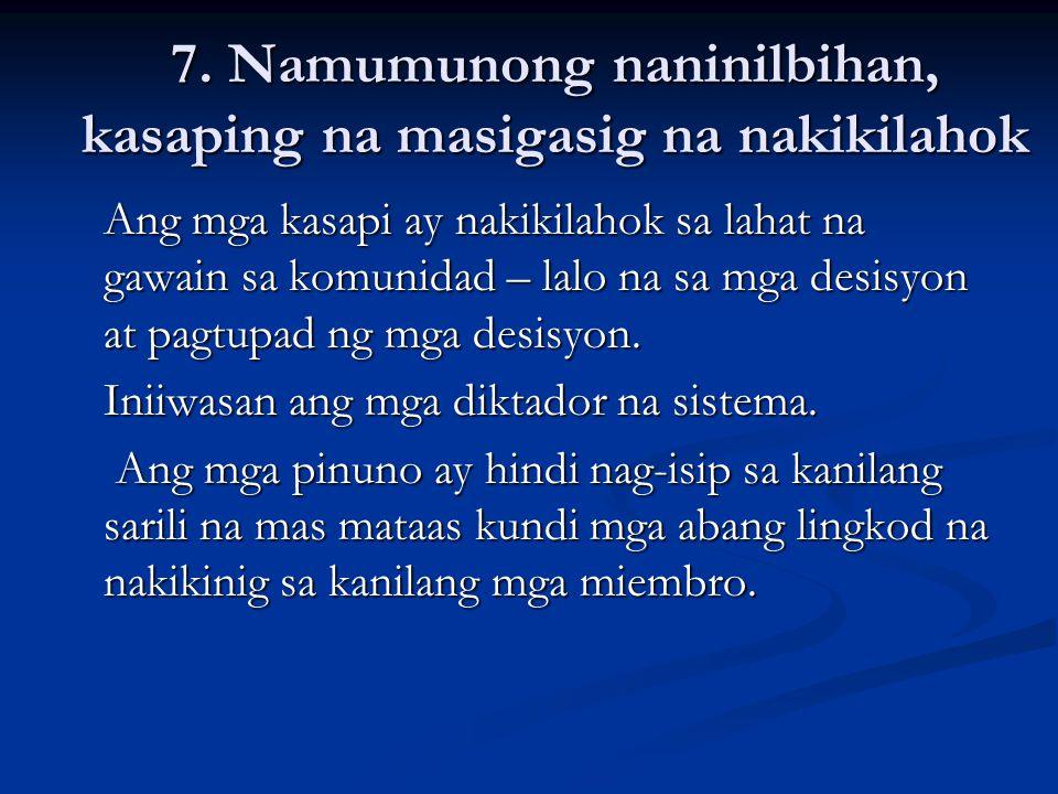 7. Namumunong naninilbihan, kasaping na masigasig na nakikilahok