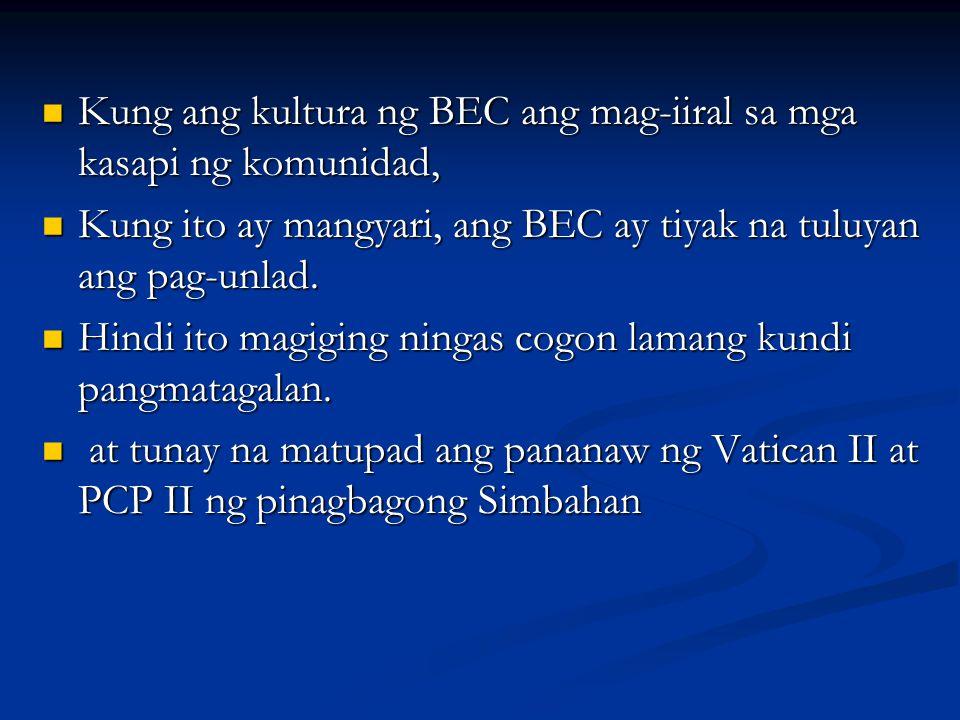 Kung ang kultura ng BEC ang mag-iiral sa mga kasapi ng komunidad,