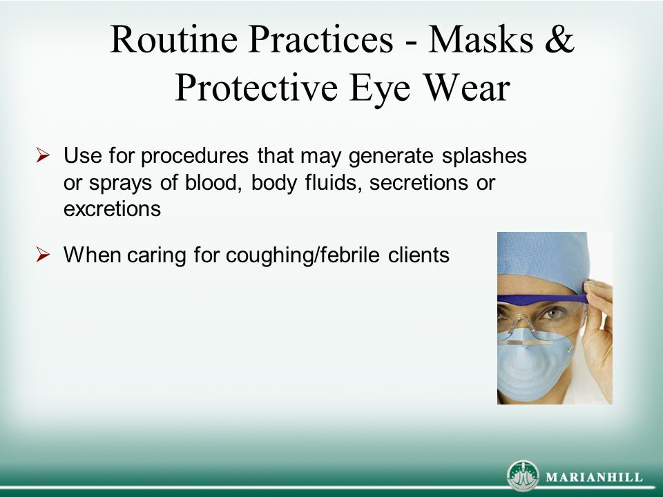 Routine Practices - Masks & Protective Eye Wear