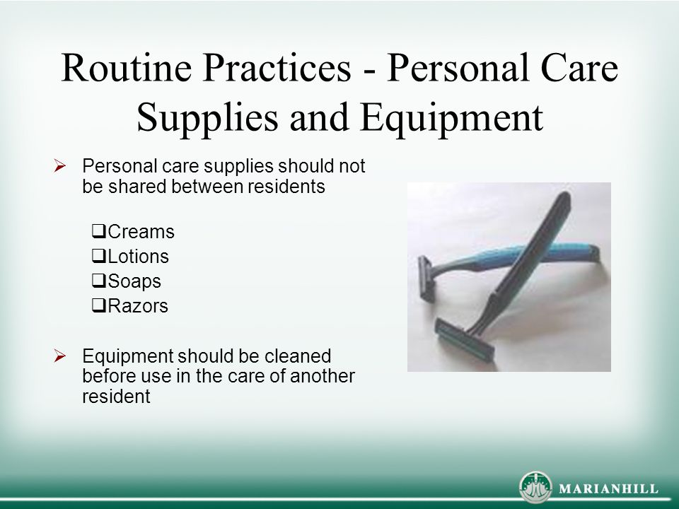 Routine Practices - Personal Care Supplies and Equipment
