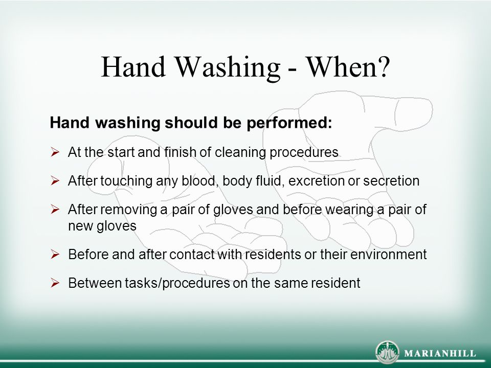 Hand Washing - When Hand washing should be performed: