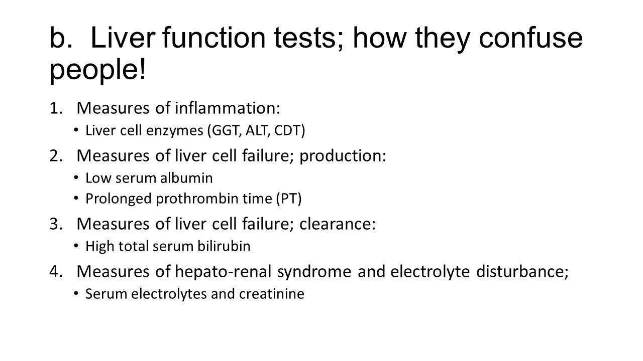 b. Liver function tests; how they confuse people!