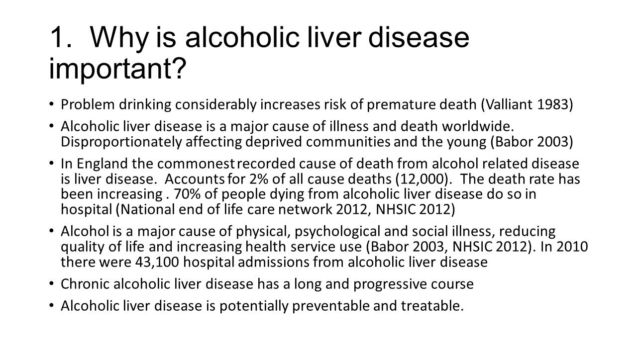 1. Why is alcoholic liver disease important