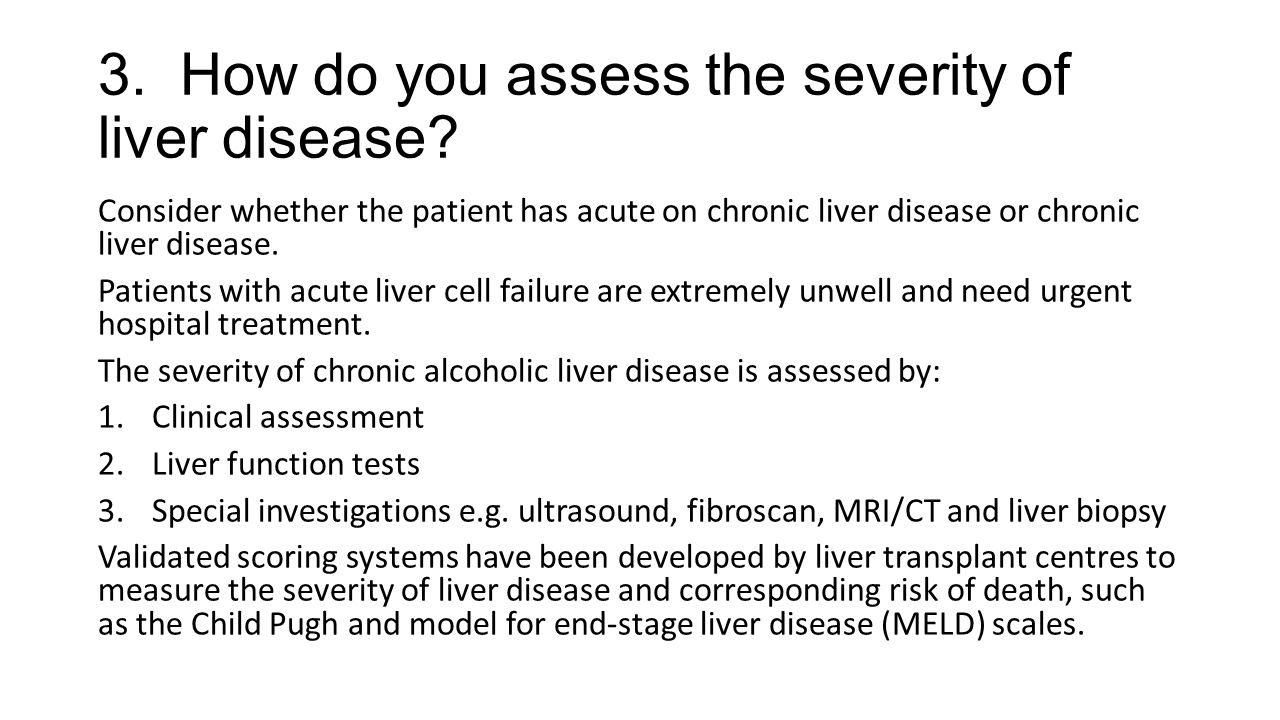 3. How do you assess the severity of liver disease
