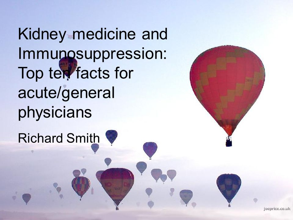 Kidney medicine and Immunosuppression: Top ten facts for acute/general physicians