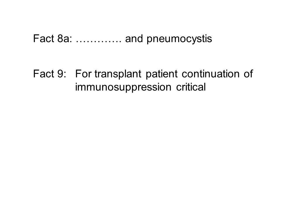 Fact 8a: …………. and pneumocystis