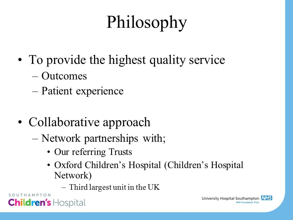 Philosophy To provide the highest quality service