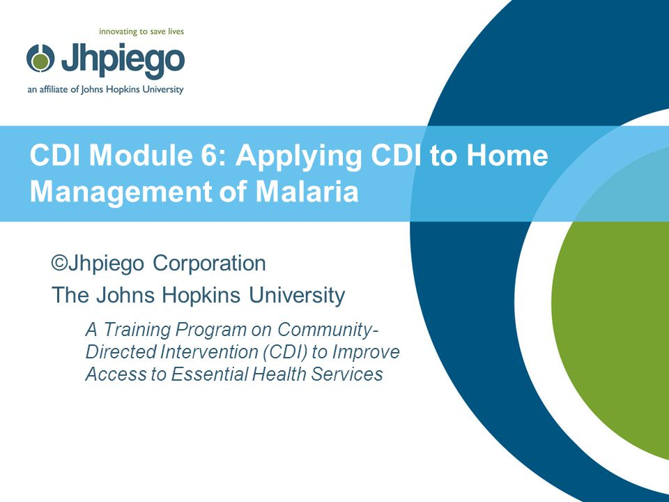 CDI Module 6: Applying CDI to Home Management of Malaria