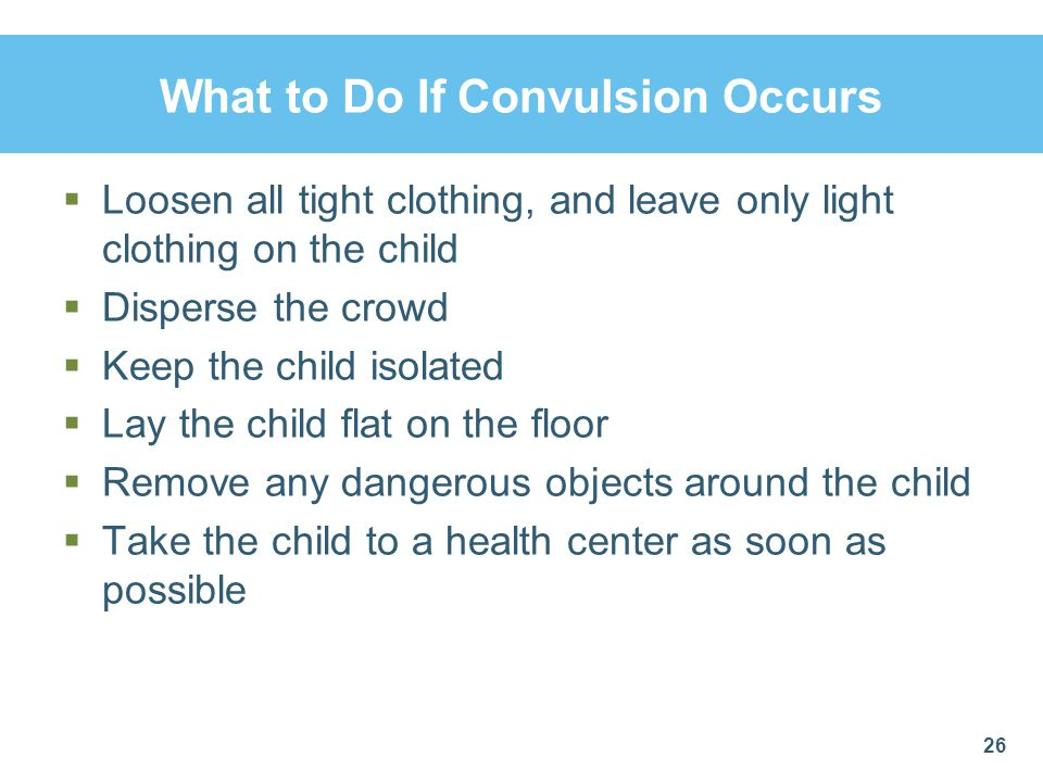 What to Do If Convulsion Occurs