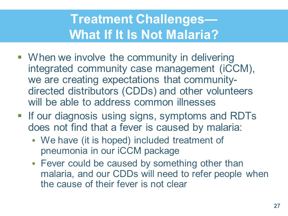 Treatment Challenges— What If It Is Not Malaria