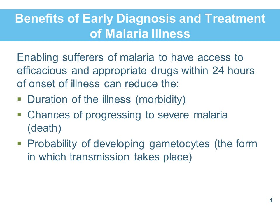 Benefits of Early Diagnosis and Treatment of Malaria Illness