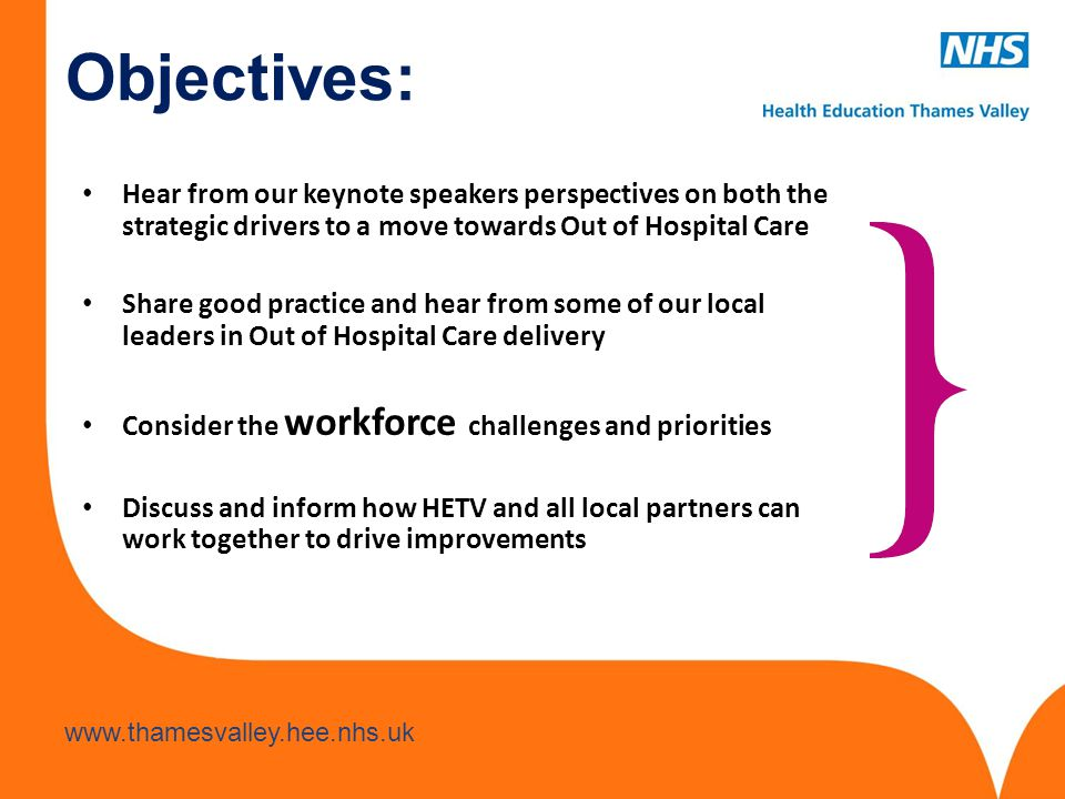 Objectives: Hear from our keynote speakers perspectives on both the strategic drivers to a move towards Out of Hospital Care.
