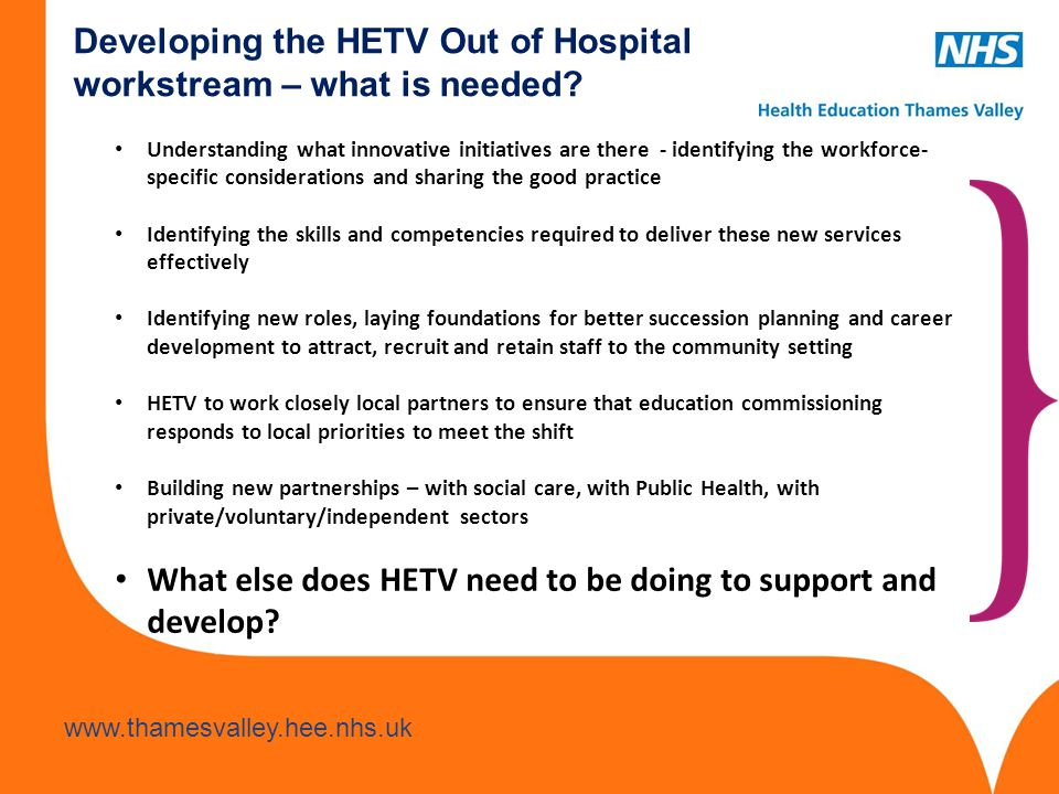Developing the HETV Out of Hospital workstream – what is needed