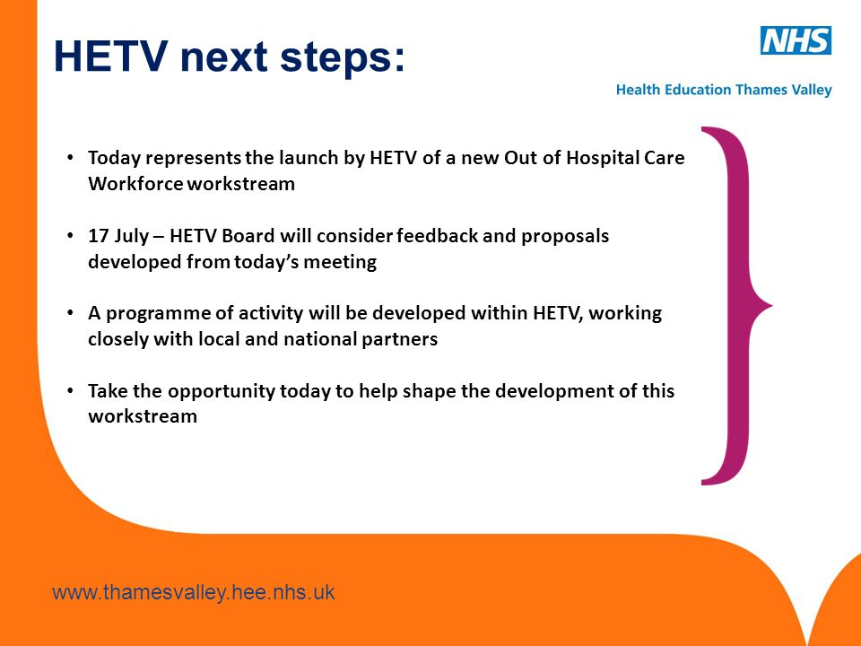 HETV next steps: Today represents the launch by HETV of a new Out of Hospital Care Workforce workstream.