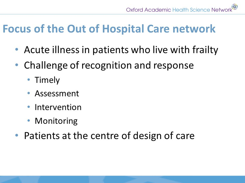 Focus of the Out of Hospital Care network