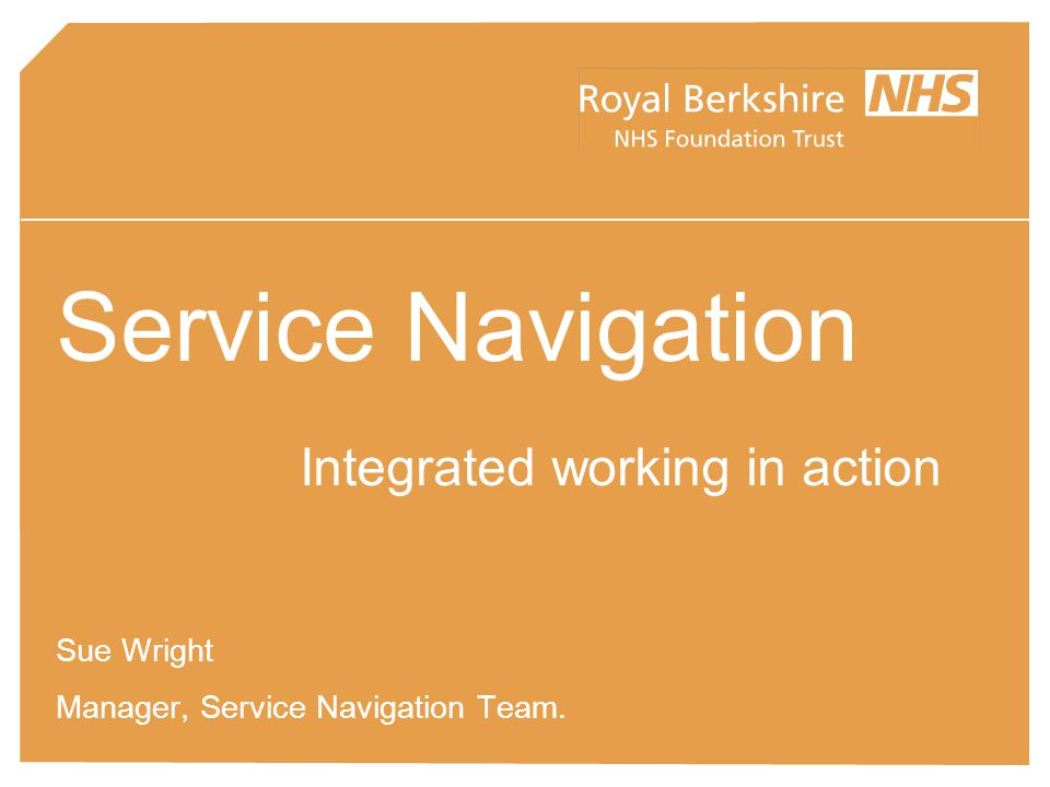 Service Navigation Integrated working in action