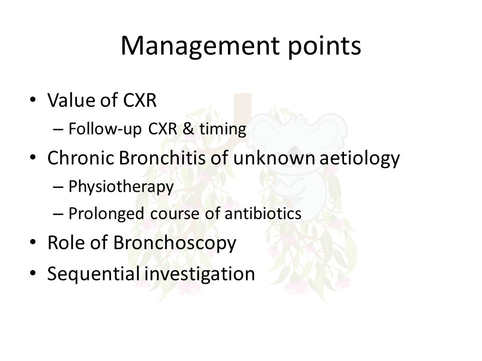 Management points Value of CXR Chronic Bronchitis of unknown aetiology