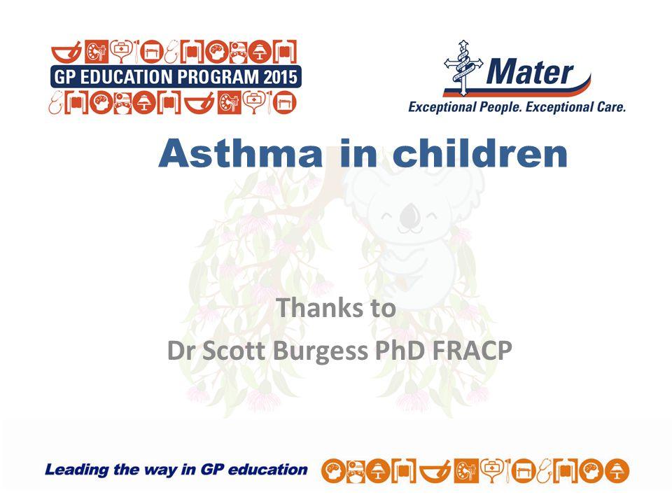 Thanks to Dr Scott Burgess PhD FRACP