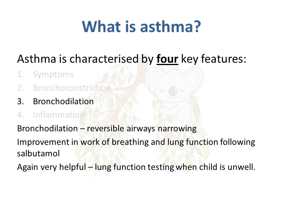 What is asthma Asthma is characterised by four key features: Symptoms