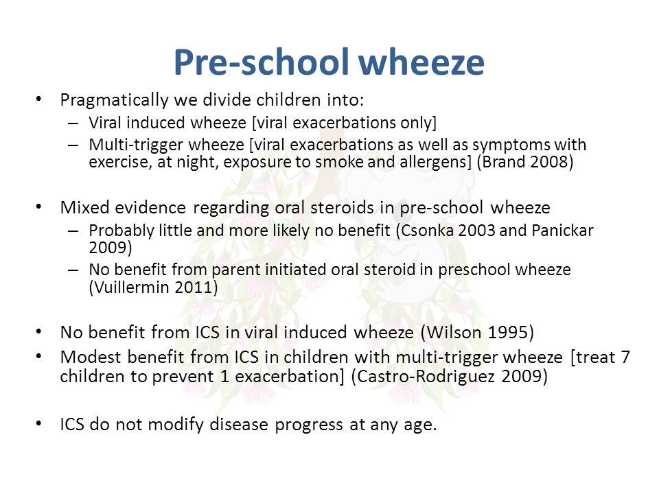 Pre-school wheeze Pragmatically we divide children into: