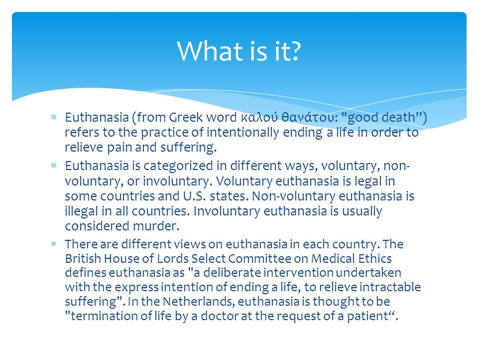 non voluntary euthanasia essay Is non-voluntary euthanasia ever morally permissible introduction by 'euthanasia' i shall mean the intentional termination of someone's life where, on.