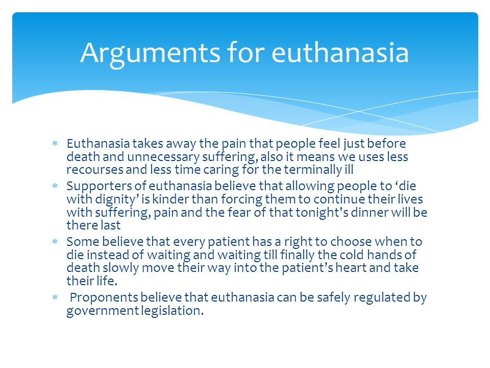 Arguments for euthanasia