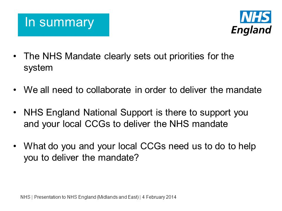 In summary The NHS Mandate clearly sets out priorities for the system