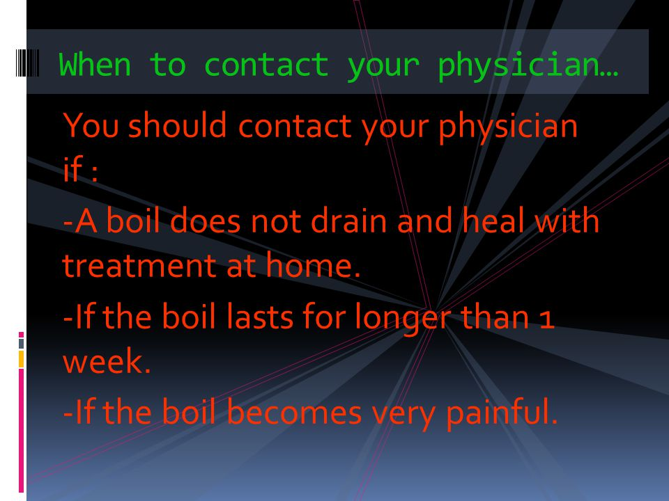 When to contact your physician…