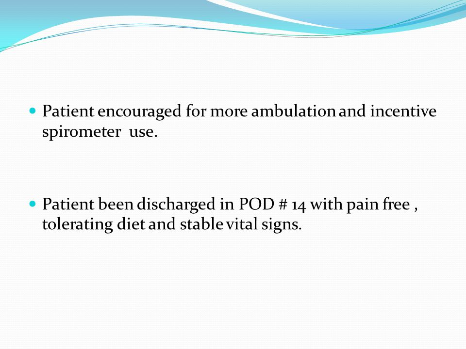 Patient encouraged for more ambulation and incentive spirometer use.