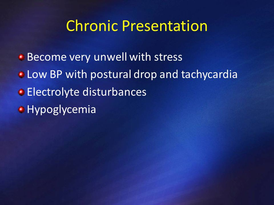 Chronic Presentation Become very unwell with stress